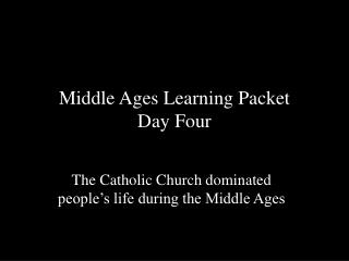 Middle Ages Learning Packet      Day Four
