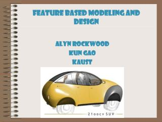 Feature Based Modeling and Design