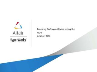 Tracking Software Clicks using the  xAPI October, 2013