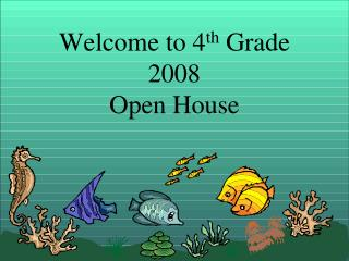 Welcome to 4th Grade 2008 Open House