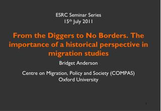 Bridget Anderson Centre on Migration, Policy and Society (COMPAS) Oxford University