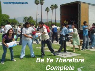 Be Ye Therefore Complete