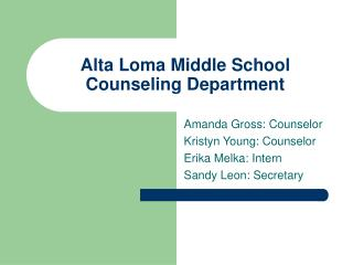 Alta Loma Middle School Counseling Department