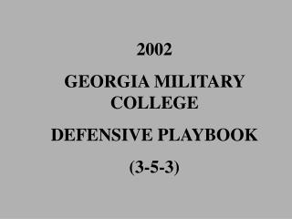 2002 GEORGIA MILITARY COLLEGE DEFENSIVE PLAYBOOK 3-5-3