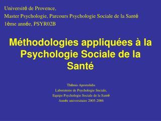 M thodologies appliqu es   la Psychologie Sociale de la Sant