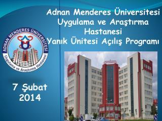 Adnan Menderes Üniversitesi Uygulama ve Araştırma Hastanesi Yanık Ünitesi Açılış Programı