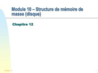 Module 10 � Structure de m�moire de masse (disque)