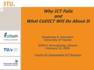 Why ICT Fails  and  What CeDICT Will Do About It