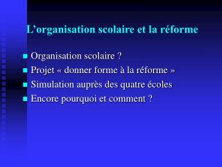 L 'organisation scolaire et la réforme