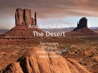 Arid, but full of life The Desert
