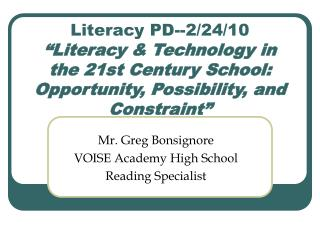 Mr. Greg Bonsignore VOISE Academy High School Reading Specialist