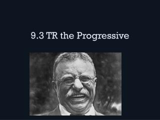 9.3 TR the Progressive