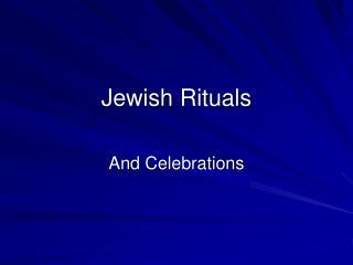 Jewish Rituals