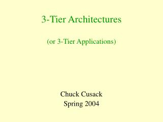 3-Tier Architectures (or 3-Tier Applications)