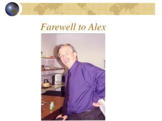 Farewell to Alex