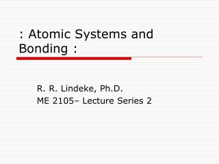 : Atomic Systems and Bonding :