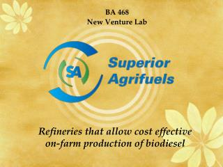 Refineries that allow cost effective  on-farm production of biodiesel