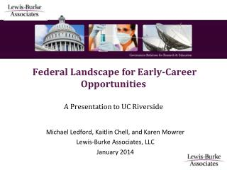 Federal Landscape for Early-Career Opportunities A Presentation to UC Riverside