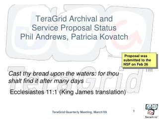 TeraGrid Archival and  Service Proposal Status Phil Andrews, Patricia Kovatch