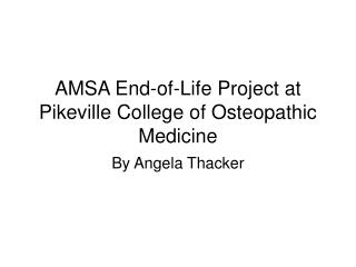 AMSA End-of-Life Project at Pikeville College of Osteopathic Medicine
