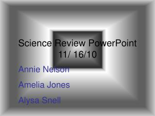 Science Review PowerPoint 11/ 16/10