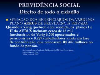 PREVIDÊNCIA SOCIAL Direito de todo o cidadão