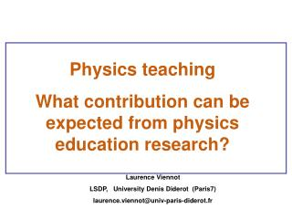 Physics teaching What contribution can be expected from physics education research