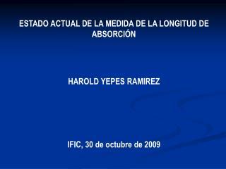 ESTADO ACTUAL DE LA MEDIDA DE LA LONGITUD DE ABSORCIÓN HAROLD YEPES RAMIREZ