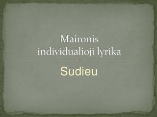 Maironis  individualioji lyrika