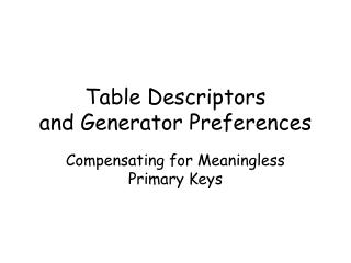 Table Descriptors and Generator Preferences