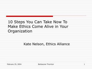 10 Steps You Can Take Now To Make Ethics Come Alive in Your Organization