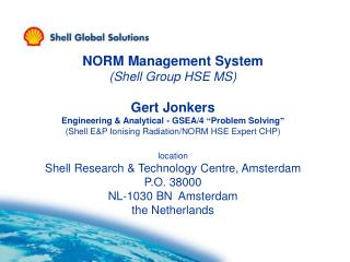 NORM Management System (Shell Group HSE MS) Gert Jonkers