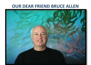 OUR DEAR FRIEND BRUCE ALLEN