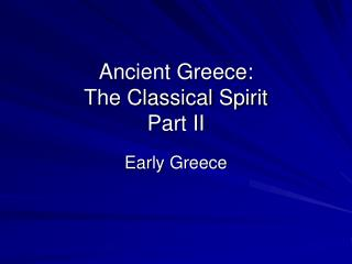 Ancient Greece:   The Classical Spirit Part II