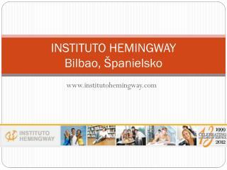 INSTITUTO HEMINGWAY Bilbao, �panielsko