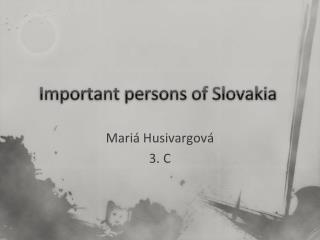 Important persons of Slovakia