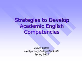 Strategies to Develop  Academic English Competencies