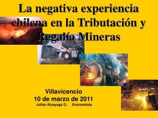 Villavicencio 10 de marzo de 2011  Julián Alcayaga O.     Economista