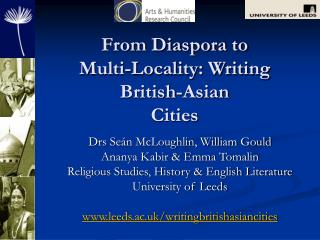 From Diaspora to  Multi-Locality: Writing  British-Asian  Cities