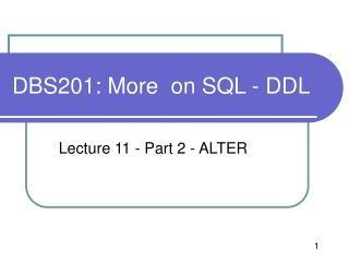 DBS201: More  on SQL - DDL
