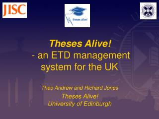 Theses Alive!  - an ETD management  system for the UK