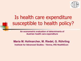 Is health care expenditure susceptible to health policy?