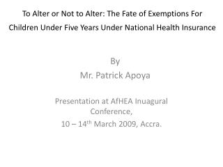 Presentation at  AfHEA Inuagural  Conference, 10 – 14 th  March 2009, Accra.