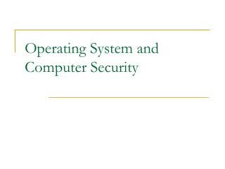 Operating System and Computer Security