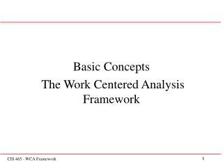Basic Concepts  The Work Centered Analysis Framework