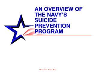 AN OVERVIEW OF THE NAVY'S SUICIDE PREVENTION PROGRAM