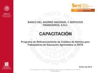 BANCO DEL AHORRO NACIONAL Y SERVICIOS FINANCIEROS, S.N.C. CAPACITACIÓN