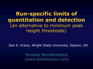 Run-specific limits of quantitation and detection an alternative to minimum peak height thresholds