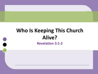 Who Is Keeping This Church Alive? Revelation 3:1-2