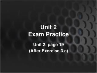 Unit 2 Exam Practice